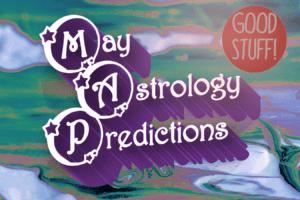 Astrology Forecast Horoscope Prediction – May, Aura Wright Media
