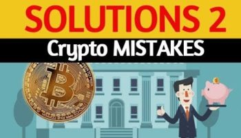 Top 5 Crypto Mistakes – Part 1 PUBLIC