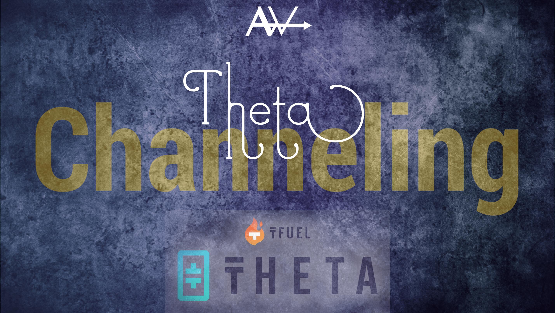 Theta Channeling