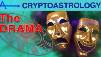 The Drama! Bitcoin Prediction, Altcoins and World Predictions CryptoAstrologyWorld Predictions CryptoAstrology