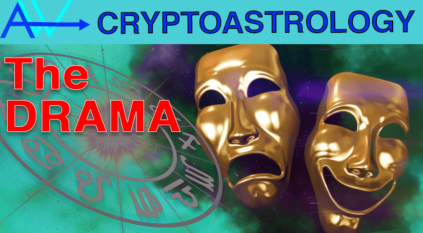 You are currently viewing The Drama! Bitcoin Prediction, Altcoins and World Predictions CryptoAstrology<br><span style='color:#00adee;font-size:.8em'>World Predictions CryptoAstrology</span>