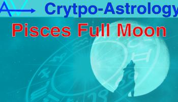 Pisces Full Moon – CryptoAstrology – Bitcoin PredictionCryptoAstrology Pisces Full Moon