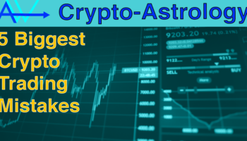 5 Biggest Crypto Trading Mistakes -Crypto AstrologyCrypto trading Mistakes- Crypto Astrology