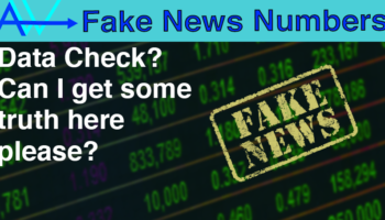 Fake News Numbers. Can we get some answers?Fake News Numbers - Data Check? Can I get some truth here please?