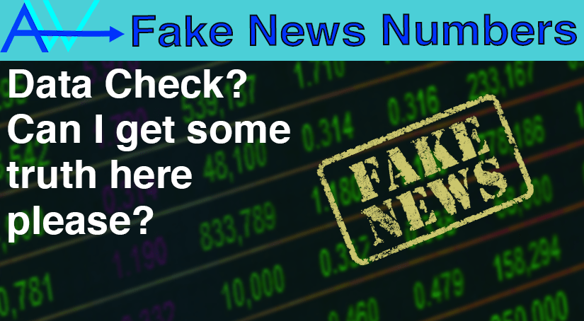 Fake News Numbers. Can we get some answers?<br><span style='color:#00adee;font-size:.8em'>Fake News Numbers - Data Check? Can I get some truth here please?</span>