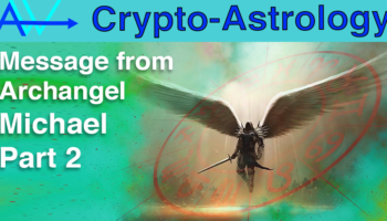 Message from Archangel Michael – Part 2Message from Archangel Michael