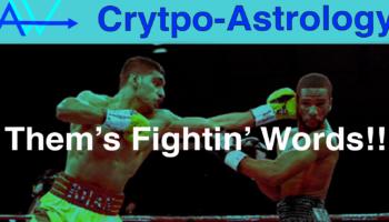 Fighting Words! CryptoAstrology – Bitcoin Prediction – Fall EquinoxFall Equinox