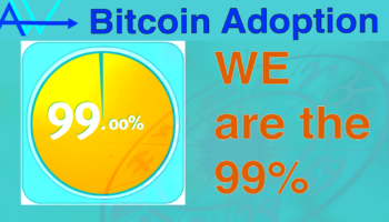 We Are the 99 %!! Bitcoin Adoption!Bitcoin Adoption