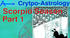 Scorpio Season CryptoAstrology Part 1 & 2<br><span style='color:#00adee;font-size:.8em'>Scorpio Season Part 1 & 2</span>