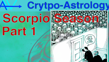 Scorpio Season CryptoAstrology Part 1 & 2Scorpio Season Part 1 & 2