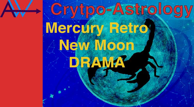 JUSTICE & FATE BTC – XRP – Mercury Retro / New Moon Libra- CryptoAstrology<br><span style='color:#00adee;font-size:.8em'>Mercury Retro New Moon Drama </span>