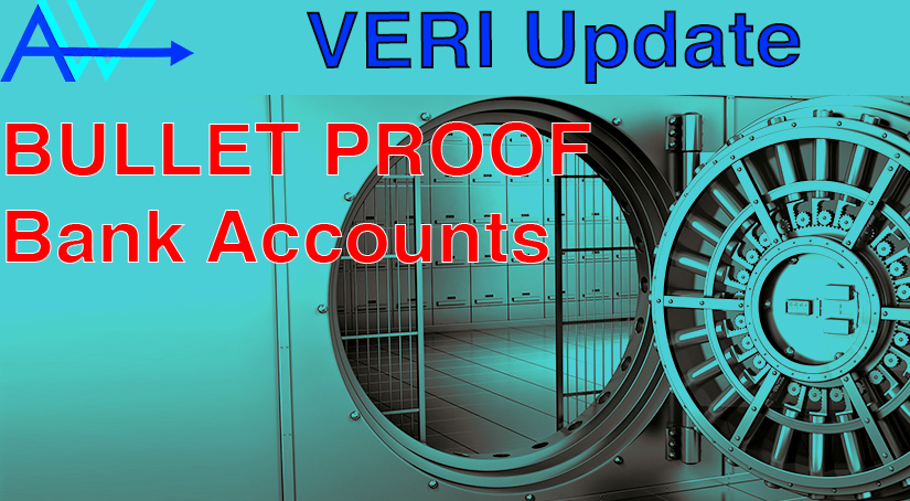 VERI Update – BULLET PROOF Bank Accounts<br><span style='color:#00adee;font-size:.8em'>Veri Update </span>