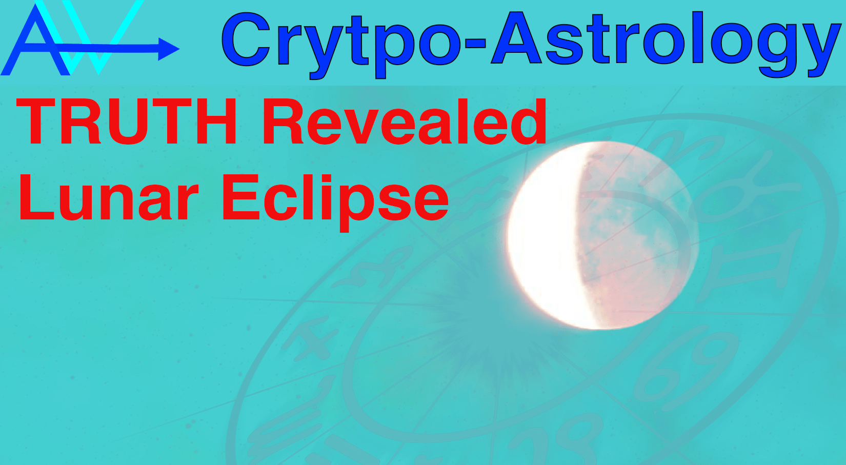 You are currently viewing Lunar Eclipse – SECRETS UNVEILED – CryptoAstrology<br><span style='color:#00adee;font-size:.8em'>Secrets Unveiled Lunar Eclipse </span>