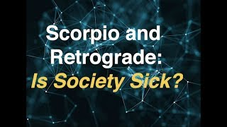 You are currently viewing Is Society Sick? Suicide and Scorpio Retrograde<br><span style='color:#00adee;font-size:.8em'>Scorpio Retrograde </span>