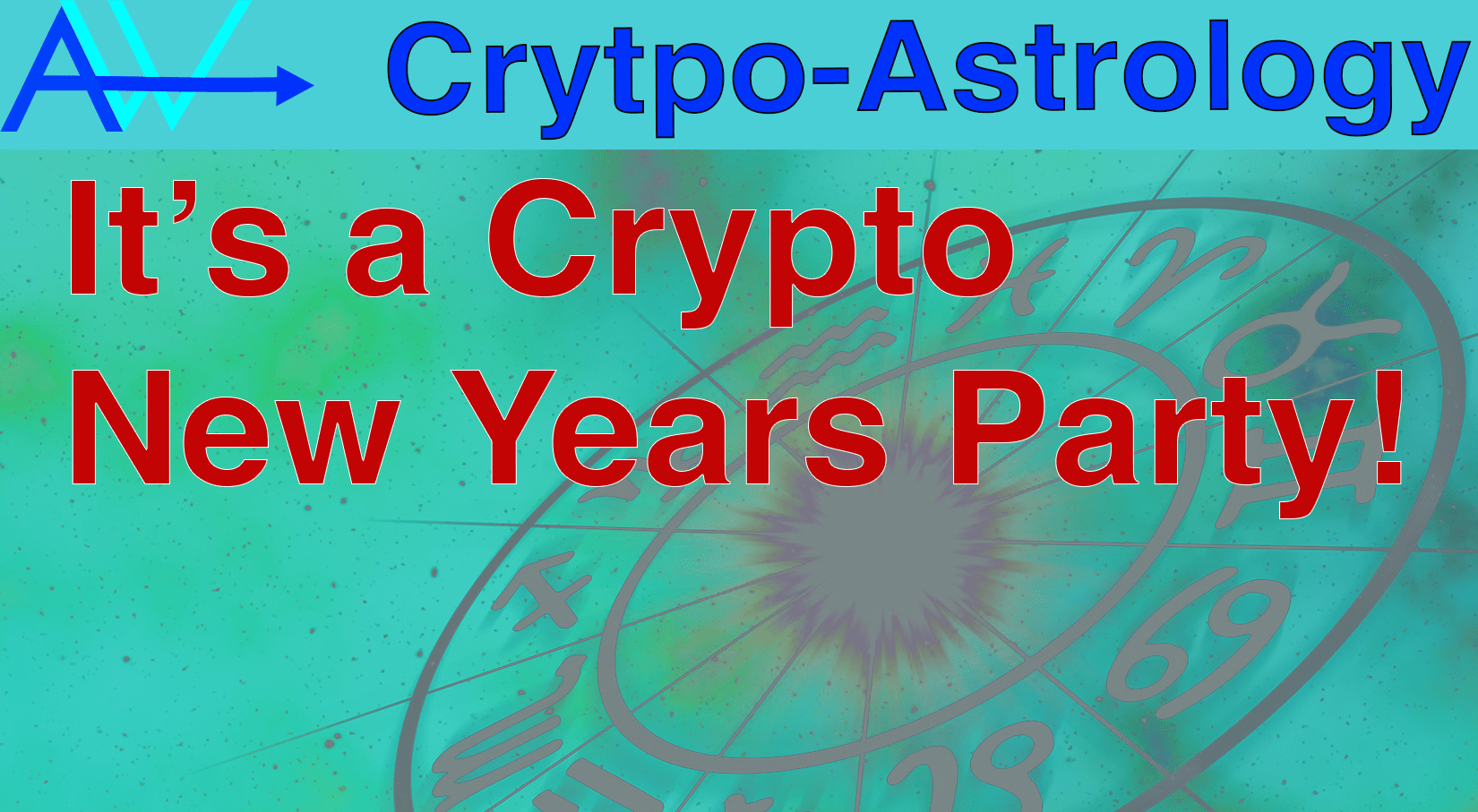 Happy NEW YEAR – CryptoAstrology Forecast World Predictions<br><span style='color:#00adee;font-size:.8em'>CryptoAstrology Forecast New Year Predictions </span>
