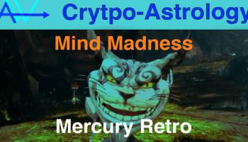 MAYHEM! CONFUSION! Quell the Mind Madness!Mercury Retrograde