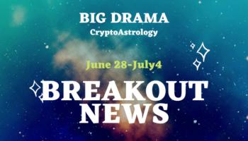 Horoscope June28 July4Crypto Astrology Weekly