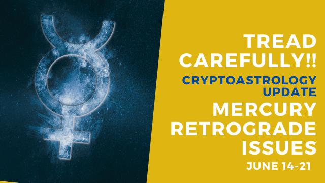 Mercury Retrograde June 2021