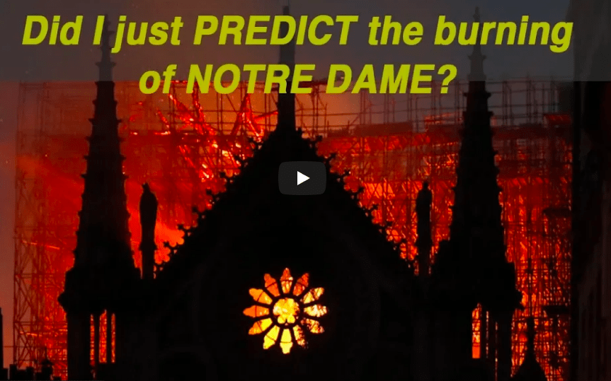 You are currently viewing Did I just PREDICT the burning of NOTRE DAME!? (REPOST)<br><span style='color:#00adee;font-size:.8em'>Burning of Notre Dame</span>