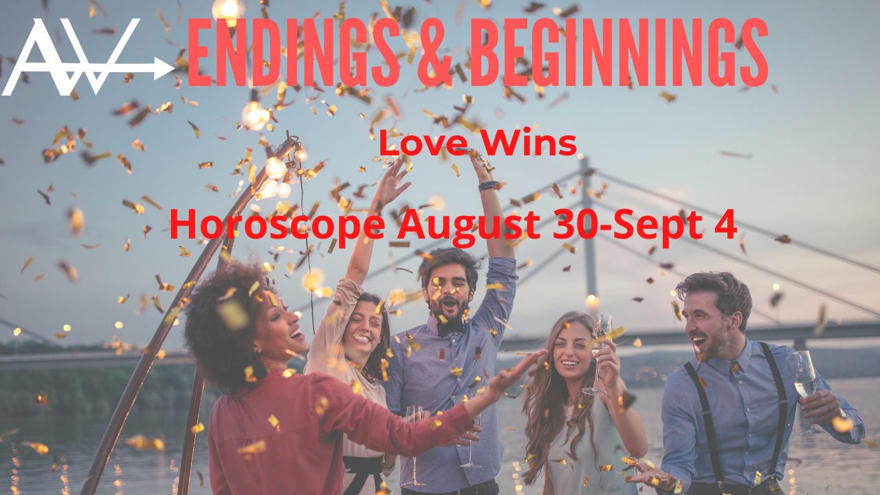 You are currently viewing Endings & Beginnings – Love wins<br><span style='color:#00adee;font-size:.8em'>Weekly Horoscope Aug 30-Sept 4</span>