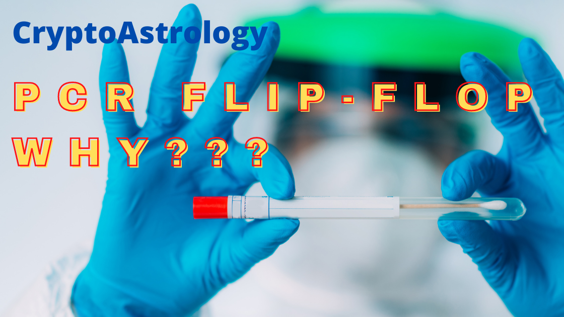 You are currently viewing PCR TESTS ARE BAD NOW – WHY THE FLIP-FLOP??