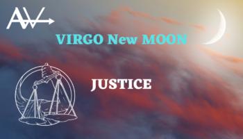 Justice!Weekly Horoscope Sept 7 Virgo New Moon